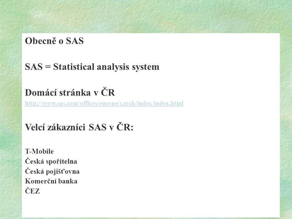 SAS = Statistical analysis system Domácí stránka v ČR