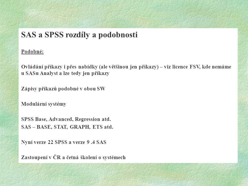 SAS a SPSS rozdíly a podobnosti