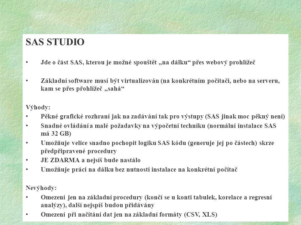 """SAS STUDIO Jde o část SAS, kterou je možné spouštět """"na dálku přes webový prohlížeč."""