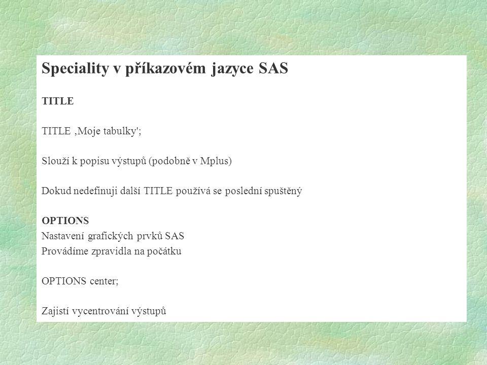 Speciality v příkazovém jazyce SAS
