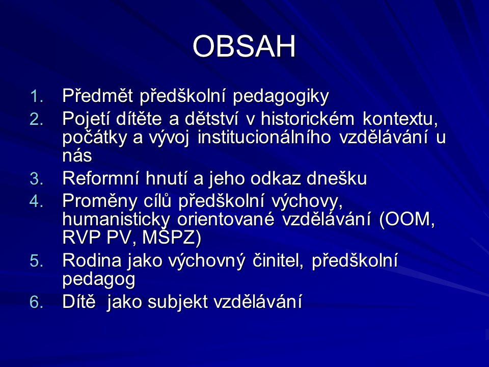 OBSAH Předmět předškolní pedagogiky
