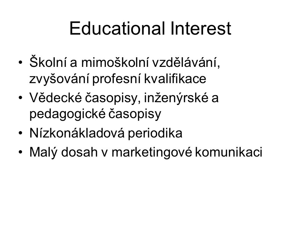 Educational Interest Školní a mimoškolní vzdělávání, zvyšování profesní kvalifikace. Vědecké časopisy, inženýrské a pedagogické časopisy.