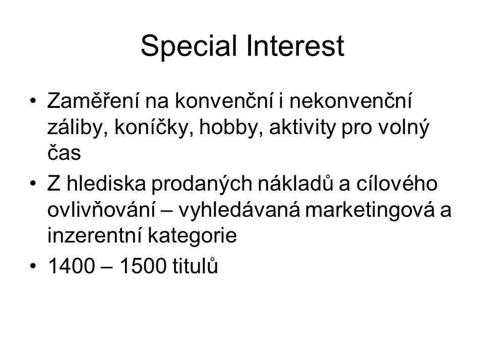 Special Interest Zaměření na konvenční i nekonvenční záliby, koníčky, hobby, aktivity pro volný čas.