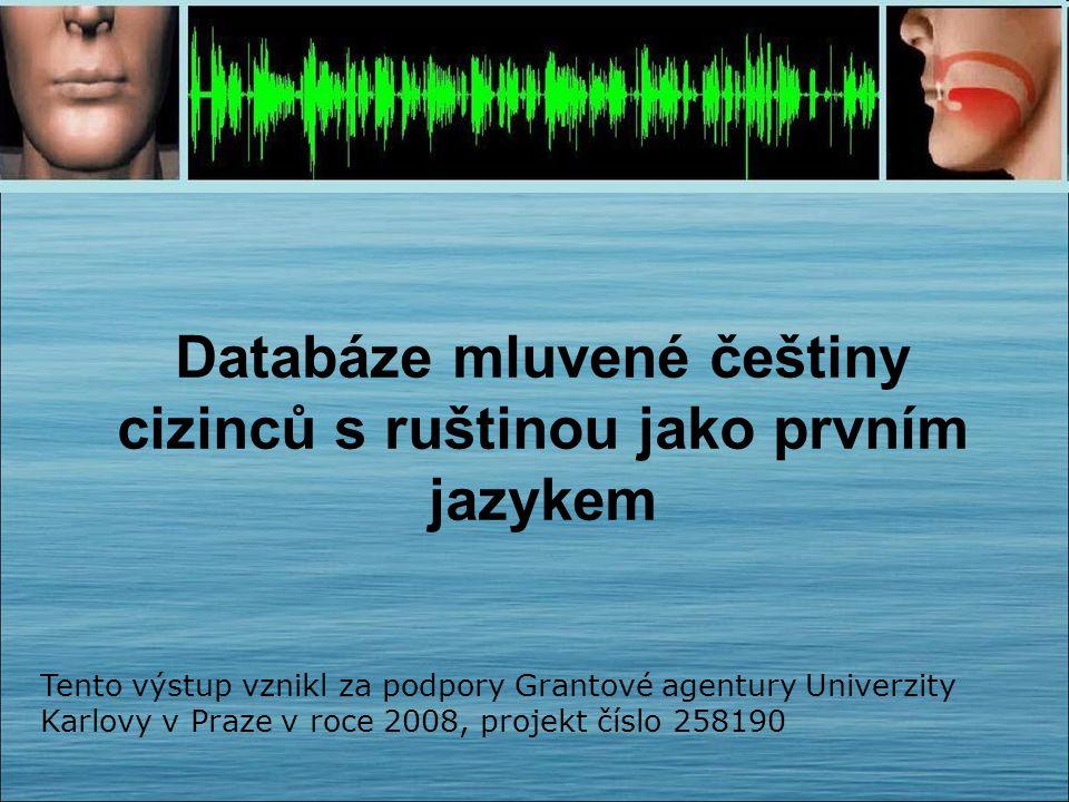 Databáze mluvené češtiny cizinců s ruštinou jako prvním jazykem