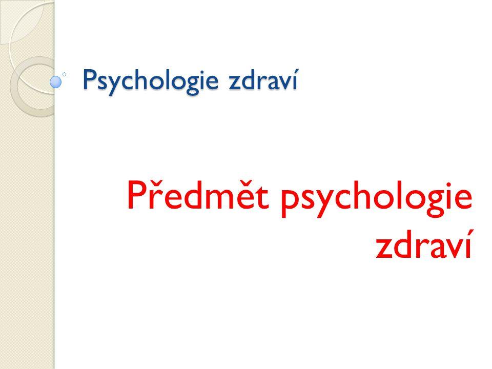 Předmět psychologie zdraví