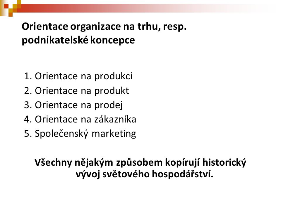 Orientace organizace na trhu, resp. podnikatelské koncepce
