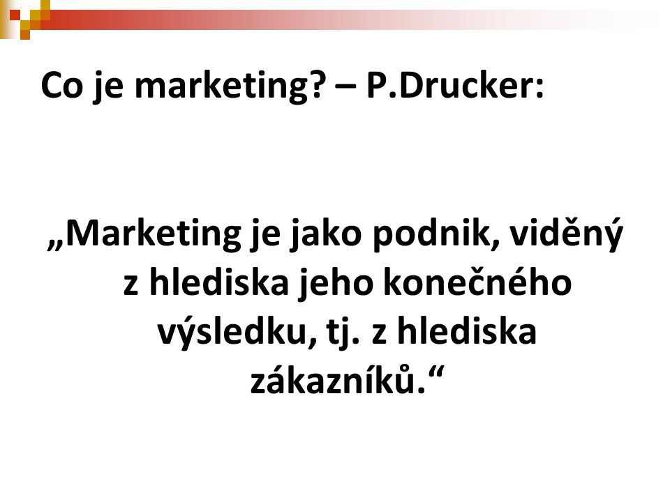 Co je marketing – P.Drucker: