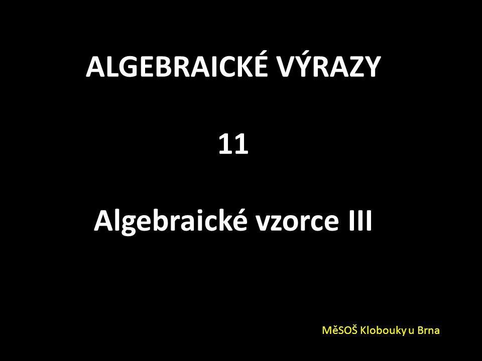 Algebraické vzorce III