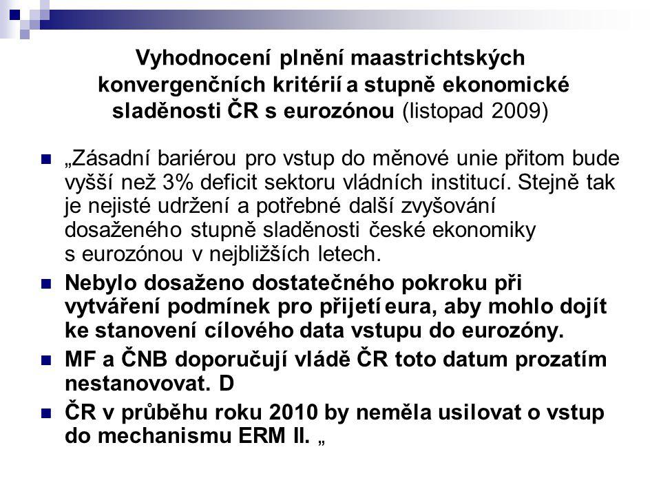 Vyhodnocení plnění maastrichtských konvergenčních kritérií a stupně ekonomické sladěnosti ČR s eurozónou (listopad 2009)