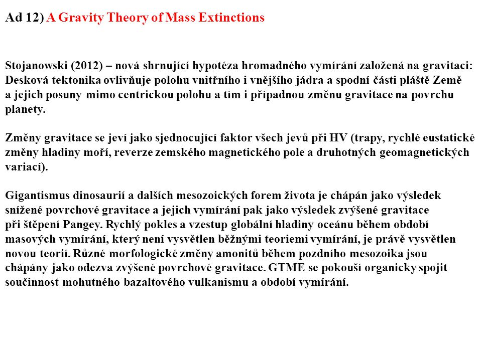 Ad 12) A Gravity Theory of Mass Extinctions