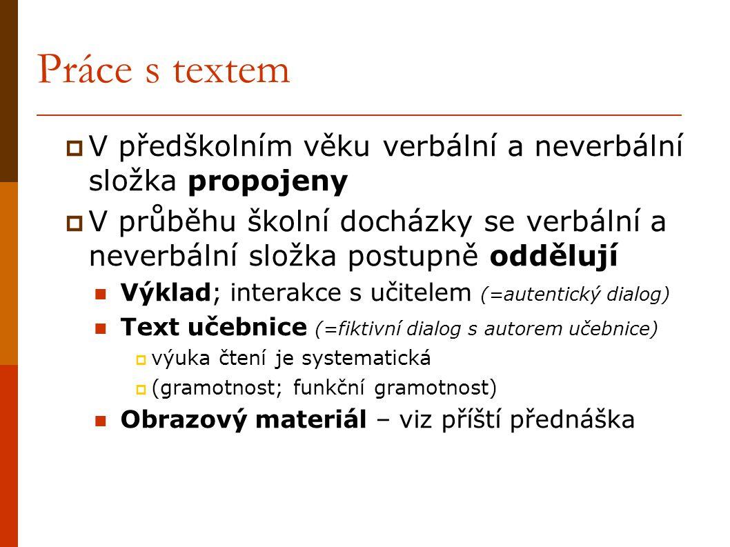 Práce s textem V předškolním věku verbální a neverbální složka propojeny.