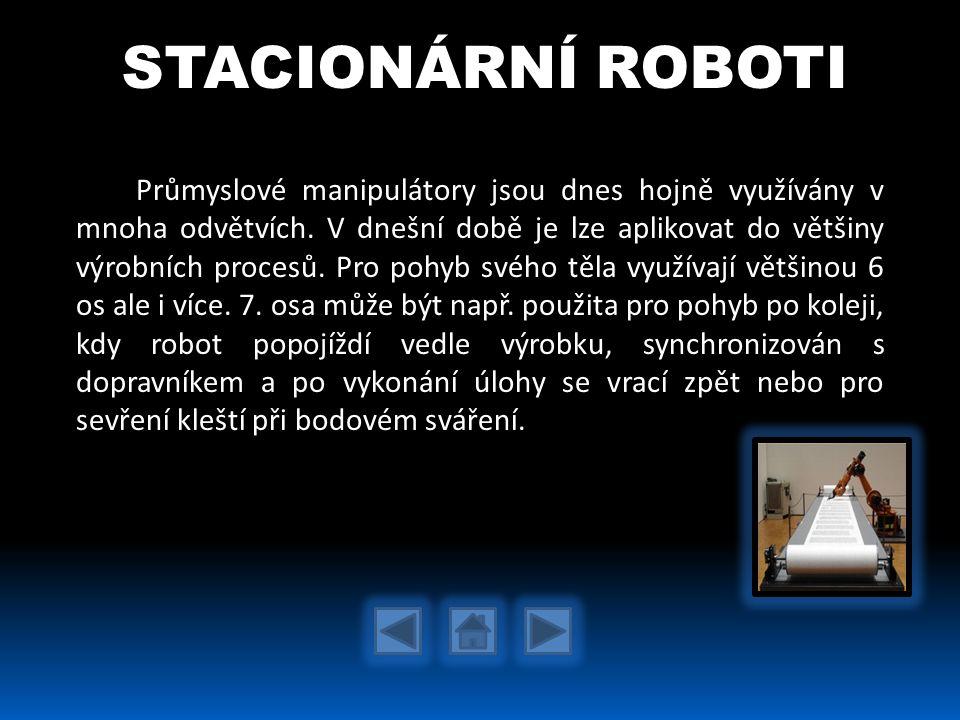STACIONÁRNÍ ROBOTI