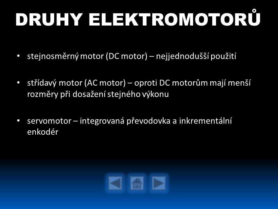 DRUHY ELEKTROMOTORŮ stejnosměrný motor (DC motor) – nejjednodušší použití.