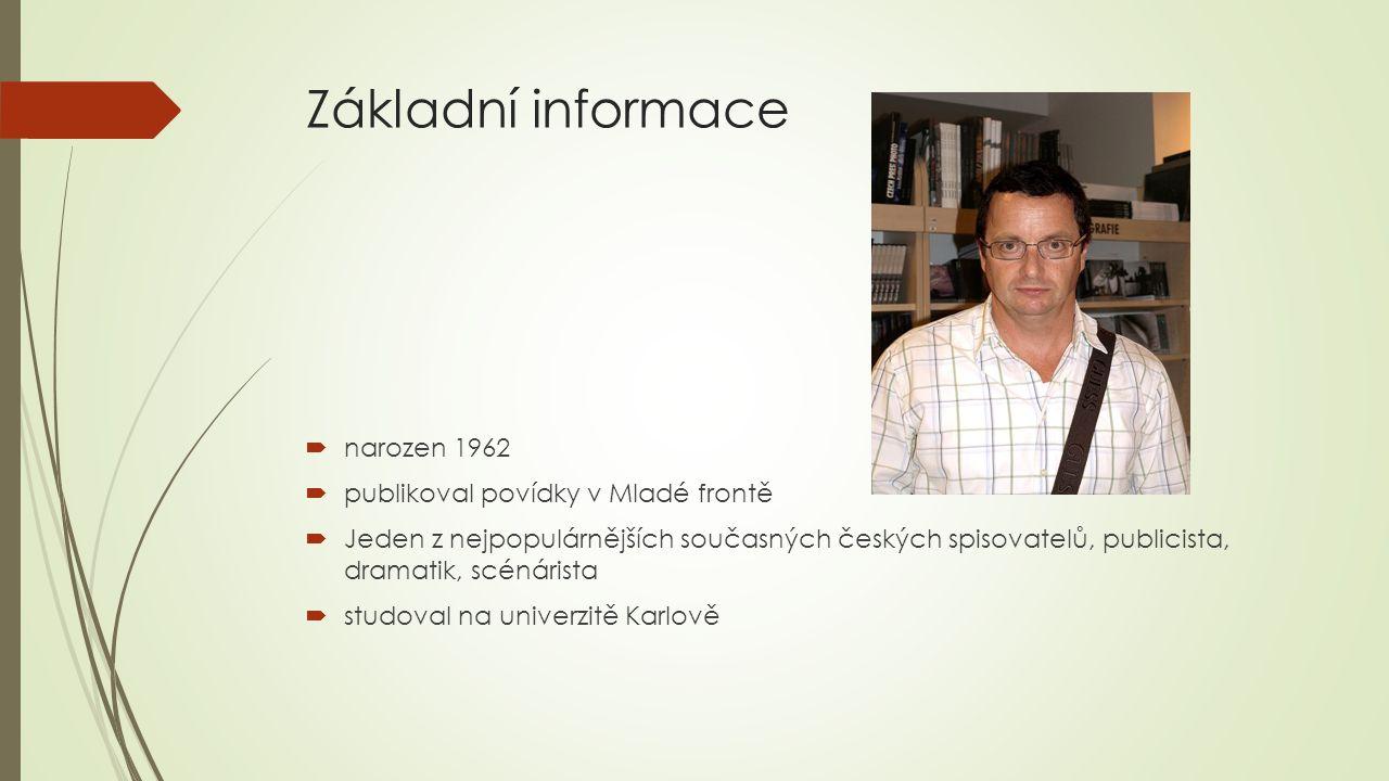 Základní informace narozen 1962 publikoval povídky v Mladé frontě