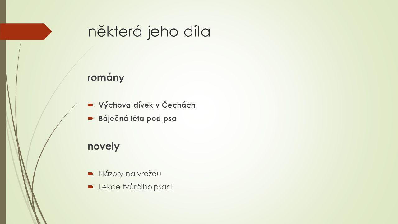 některá jeho díla romány novely Výchova dívek v Čechách