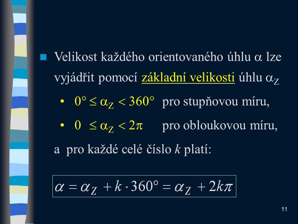 Velikost každého orientovaného úhlu  lze vyjádřit pomocí základní velikosti úhlu Z