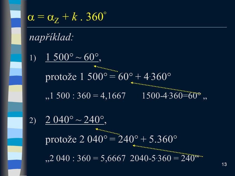  = Z + k . 360 například: 1 500 ~ 60,