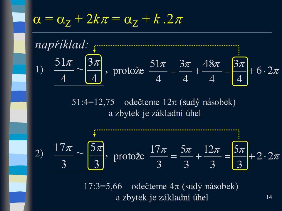  = Z + 2k = Z + k .2 například: ~ , ~ ,