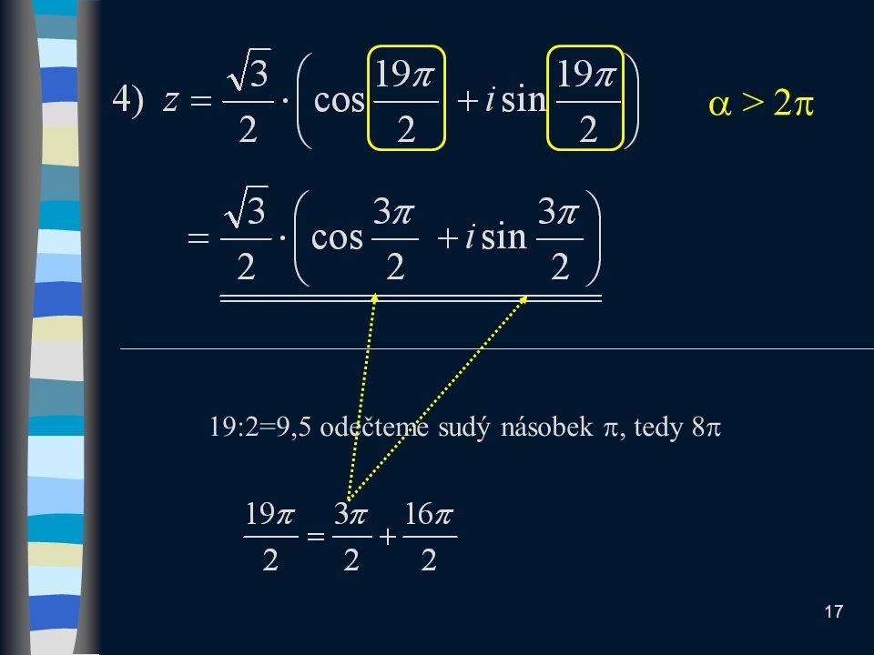 19:2=9,5 odečteme sudý násobek , tedy 8