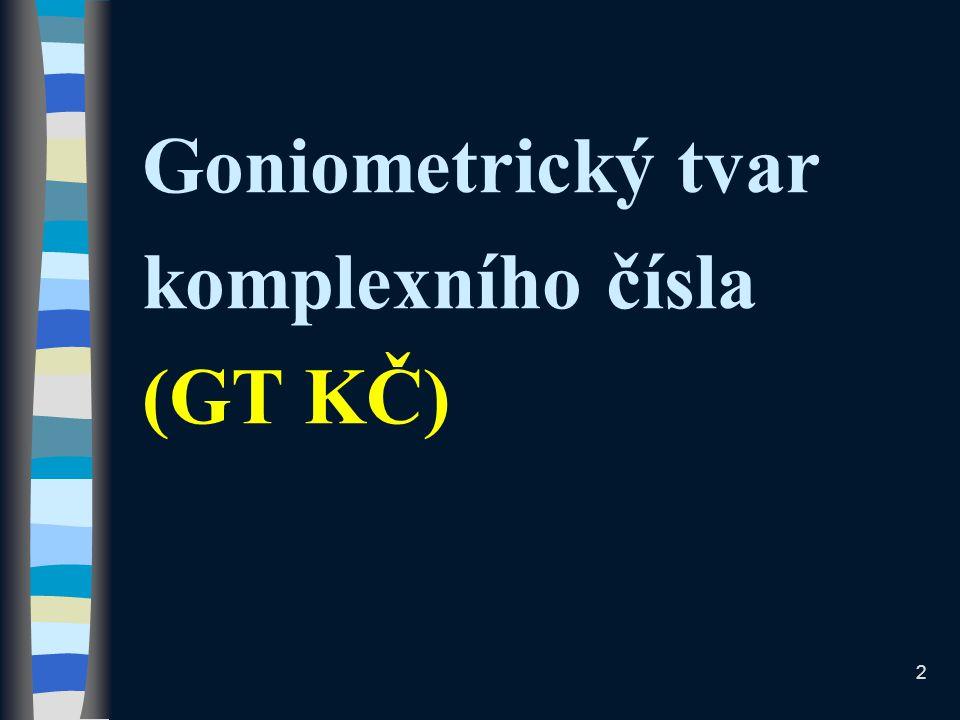 Goniometrický tvar komplexního čísla (GT KČ)