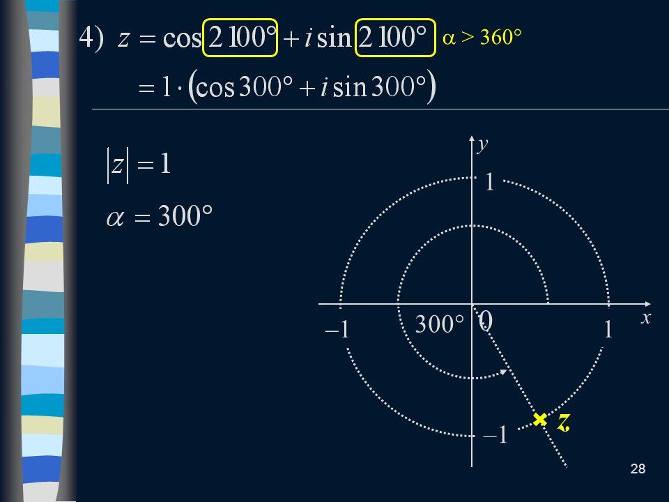  > 360 x y 1 300 –1 1 z –1