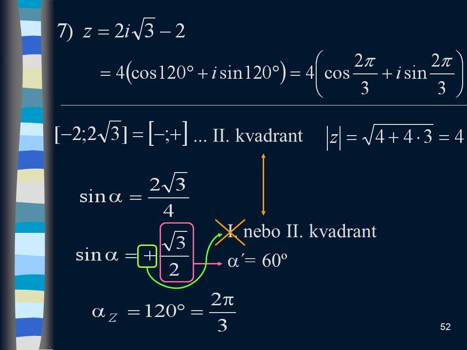 ... II. kvadrant I. nebo II. kvadrant ´= 60º