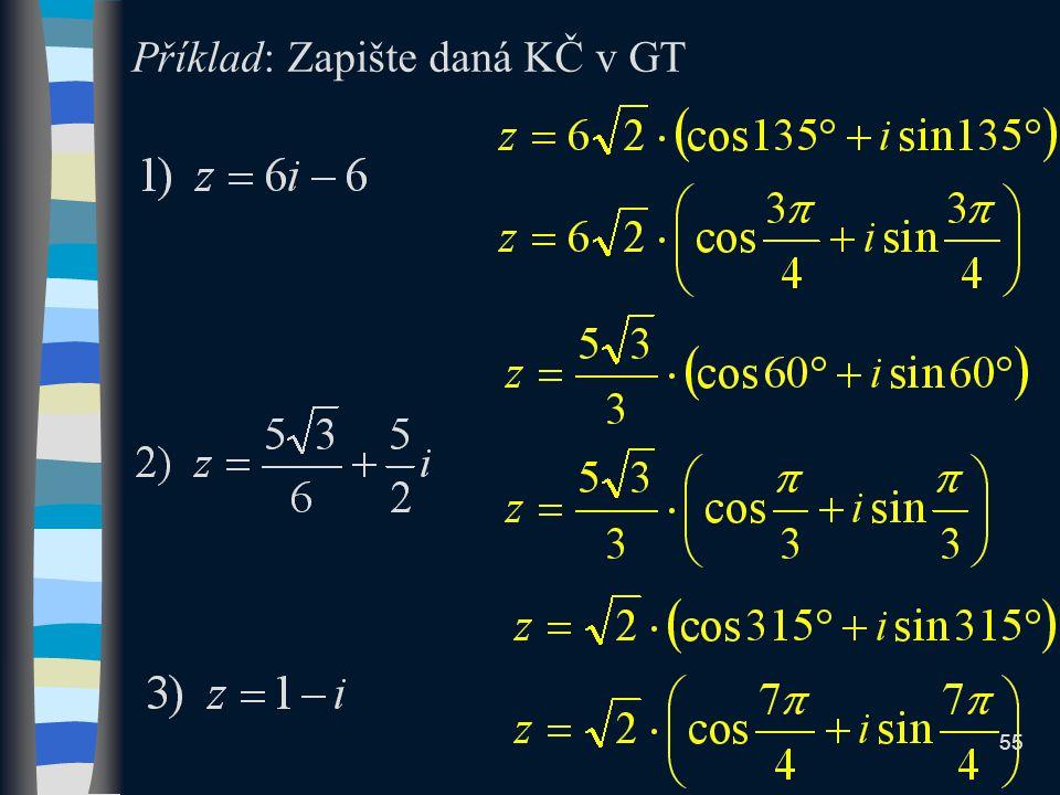 Příklad: Zapište daná KČ v GT