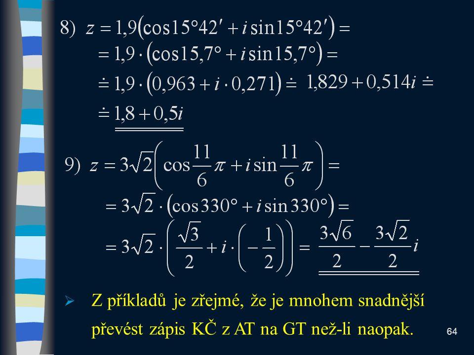Z příkladů je zřejmé, že je mnohem snadnější převést zápis KČ z AT na GT než-li naopak.