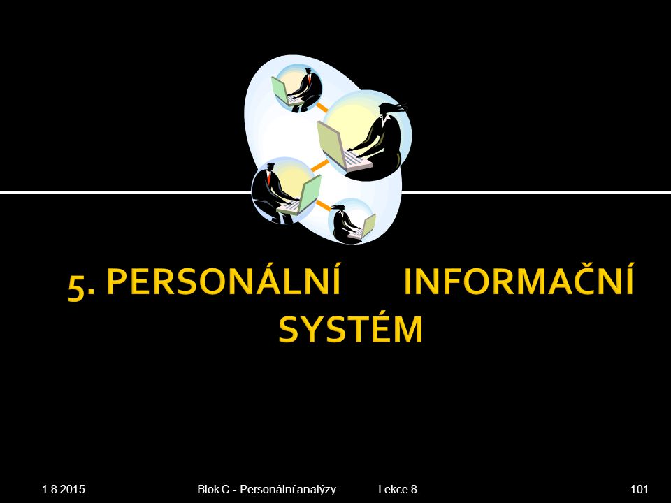 5. PERSONÁLNÍ INFORMAČNÍ SYSTÉM