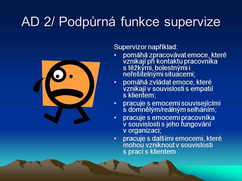 AD 2/ Podpůrná funkce supervize
