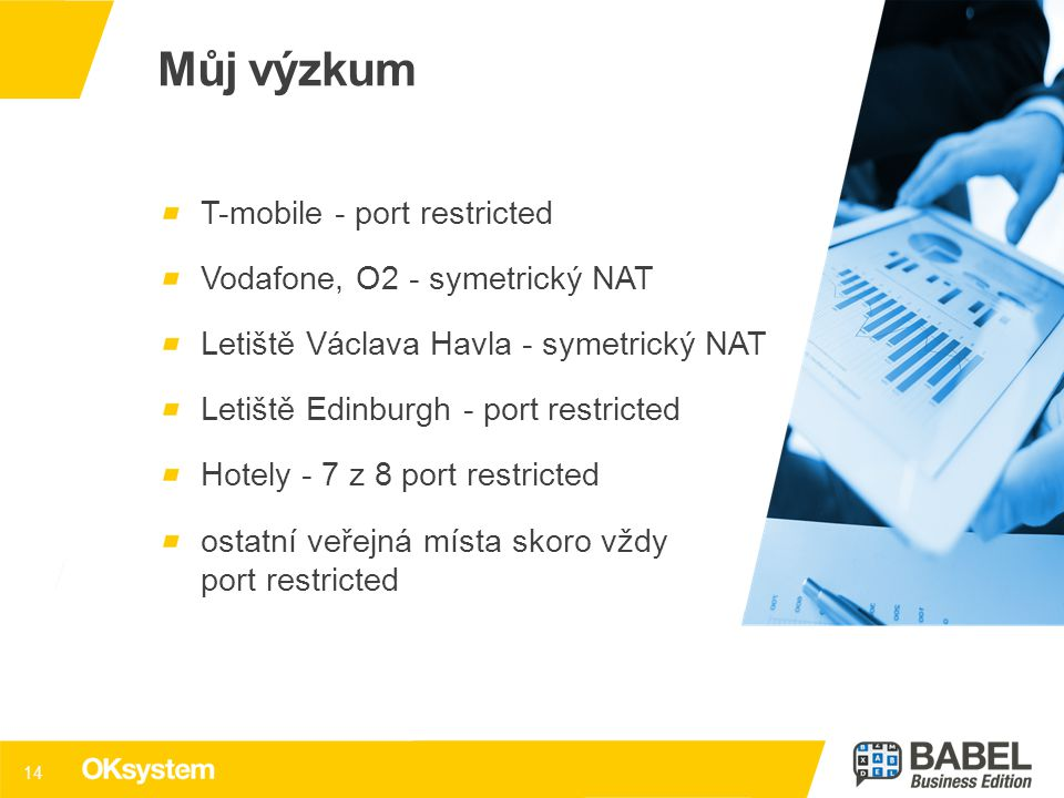 Můj výzkum T-mobile - port restricted Vodafone, O2 - symetrický NAT