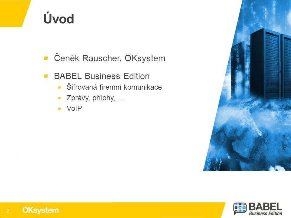 Úvod Čeněk Rauscher, OKsystem BABEL Business Edition