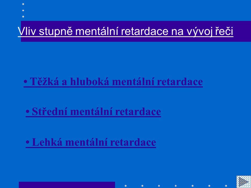 Vliv stupně mentální retardace na vývoj řeči