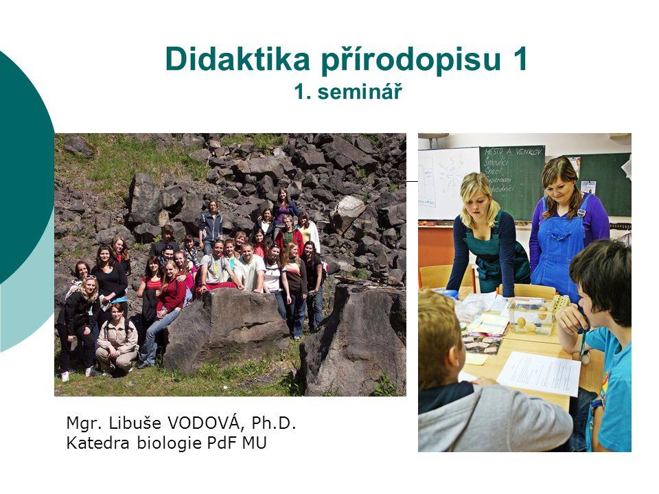 Didaktika přírodopisu 1 1. seminář