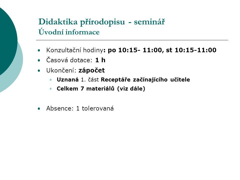 Didaktika přírodopisu - seminář Úvodní informace