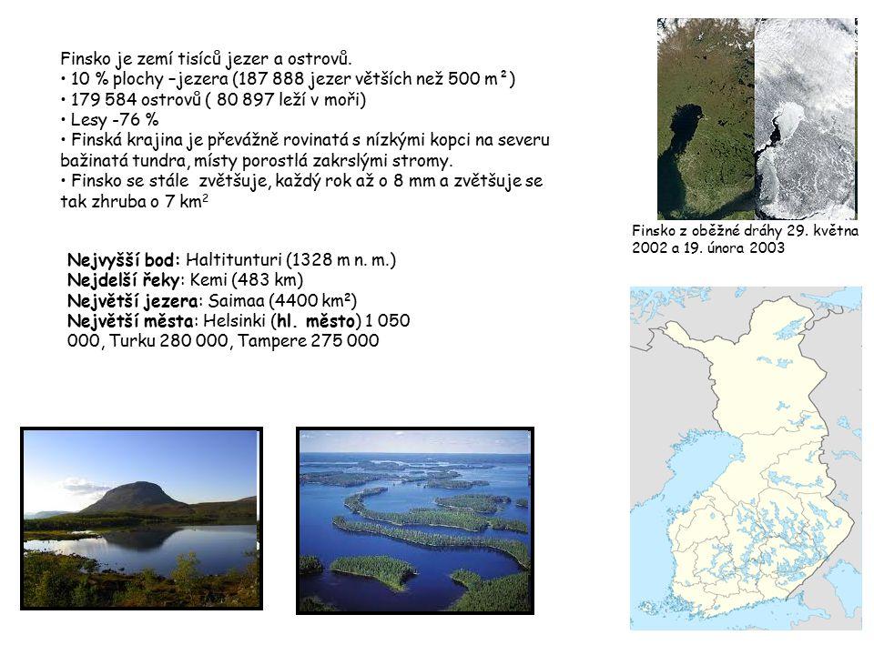 Finsko je zemí tisíců jezer a ostrovů.