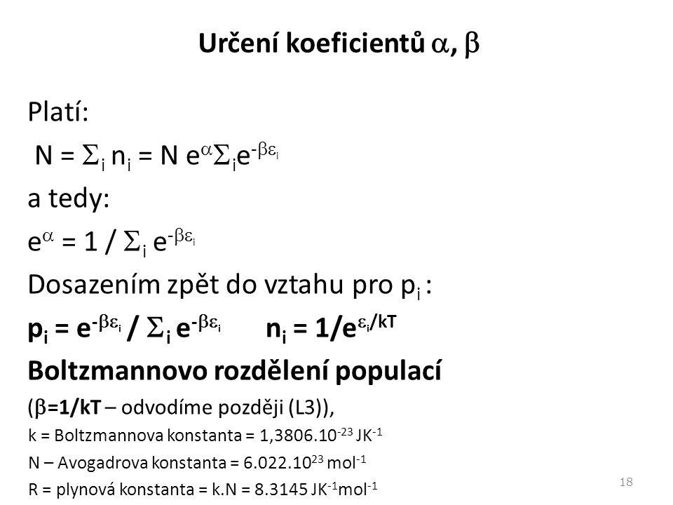 Dosazením zpět do vztahu pro pi : pi = e-i / i e-i ni = 1/ei/kT