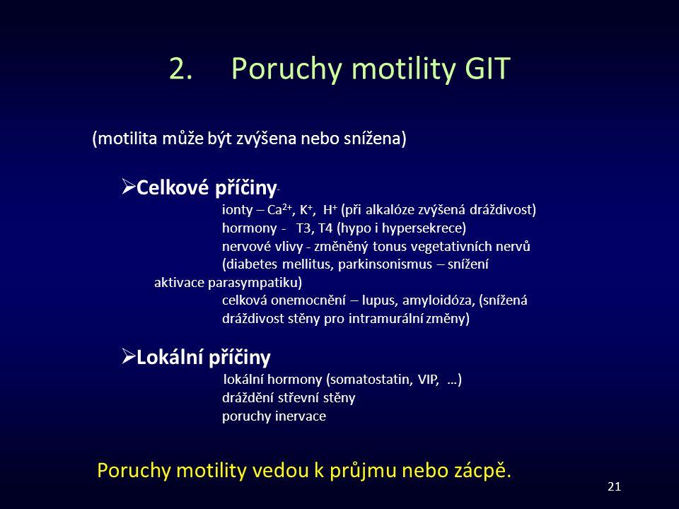 Poruchy motility GIT Celkové příčiny¨ Lokální příčiny