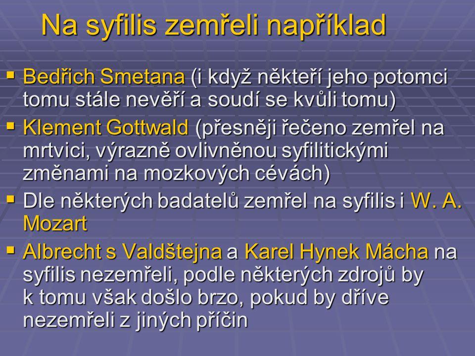 Na syfilis zemřeli například