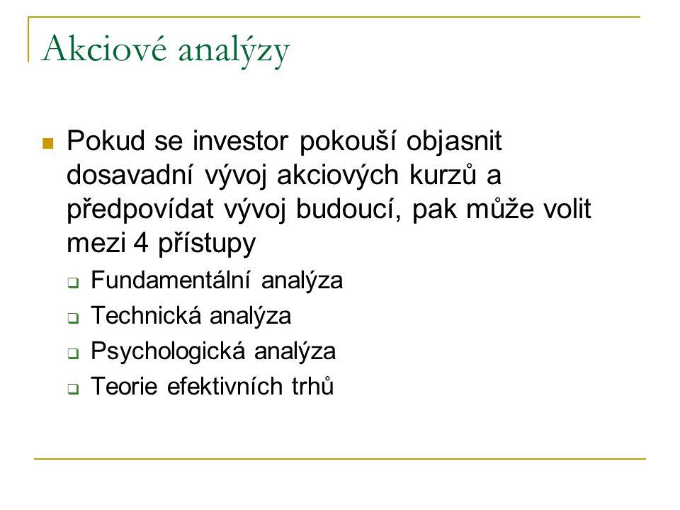 Akciové analýzy Pokud se investor pokouší objasnit dosavadní vývoj akciových kurzů a předpovídat vývoj budoucí, pak může volit mezi 4 přístupy.