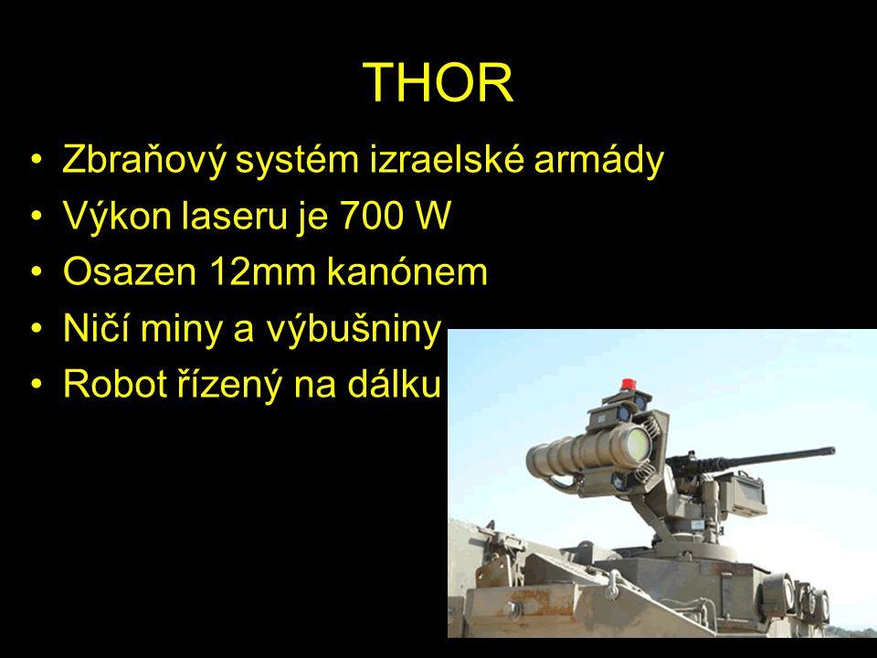 THOR Zbraňový systém izraelské armády Výkon laseru je 700 W
