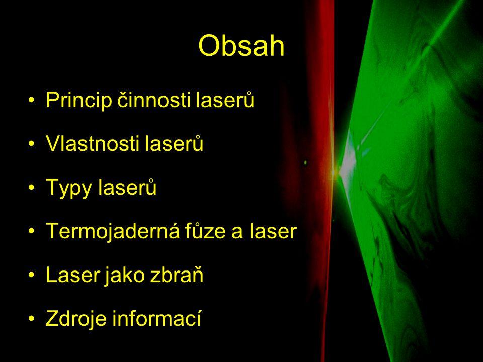 Obsah Princip činnosti laserů Vlastnosti laserů Typy laserů