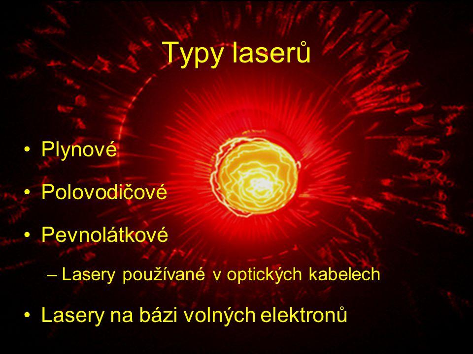 Typy laserů Plynové Polovodičové Pevnolátkové