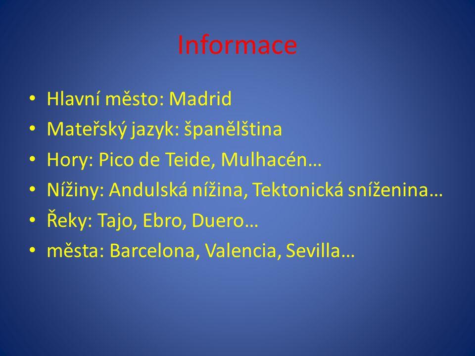 Informace Hlavní město: Madrid Mateřský jazyk: španělština