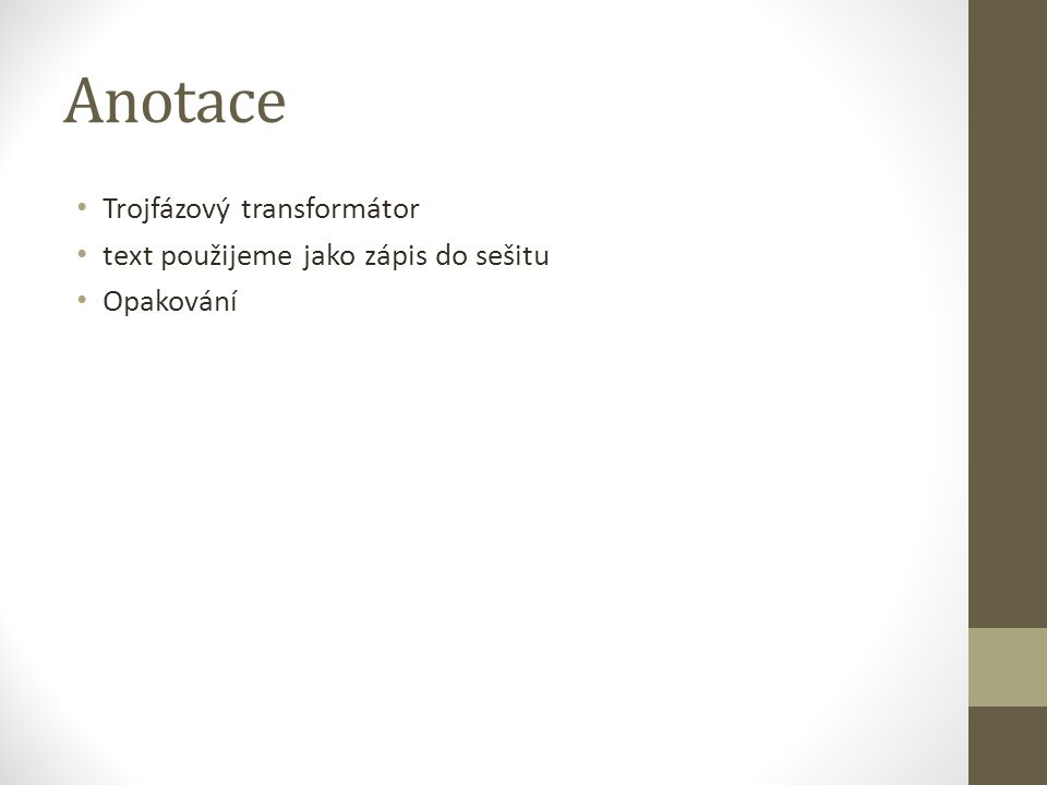 Anotace Trojfázový transformátor text použijeme jako zápis do sešitu