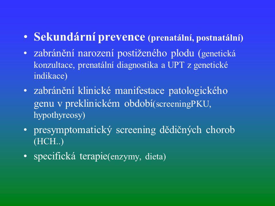 Sekundární prevence (prenatální, postnatální)