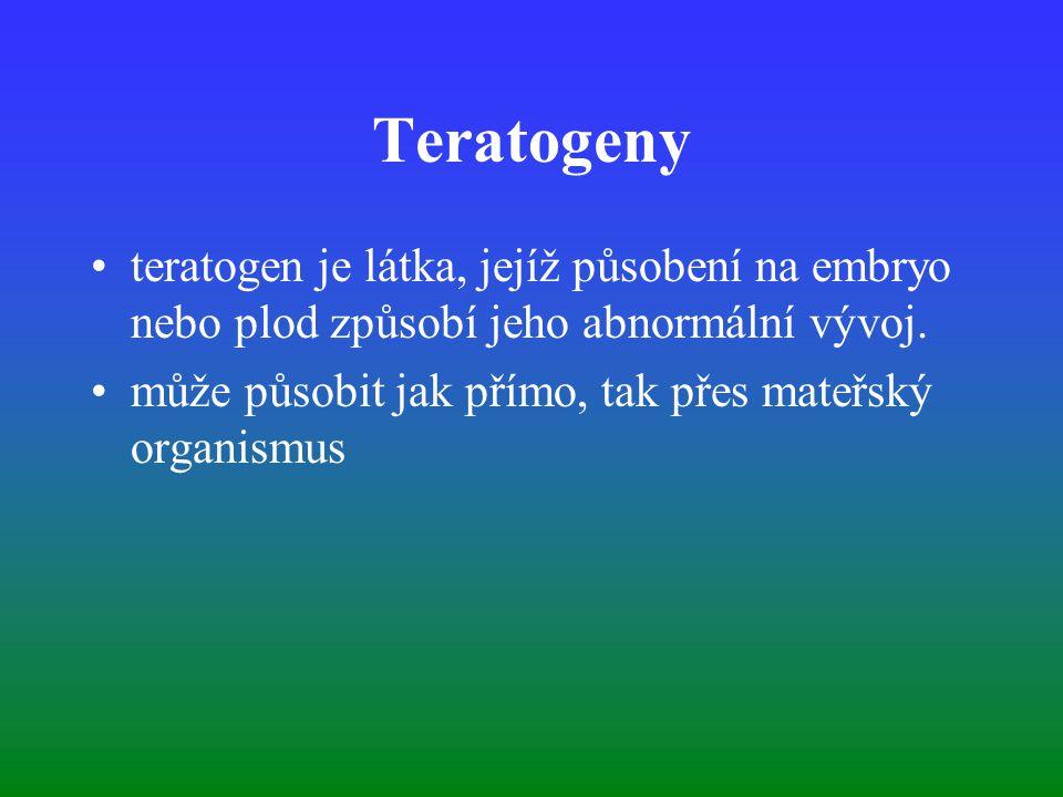 Teratogeny teratogen je látka, jejíž působení na embryo nebo plod způsobí jeho abnormální vývoj.