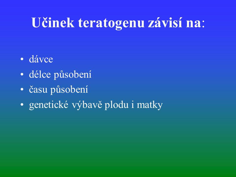 Učinek teratogenu závisí na: