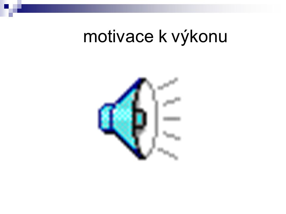 motivace k výkonu