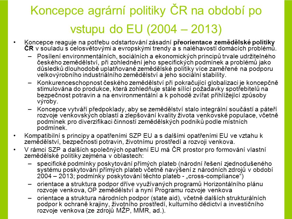 Koncepce agrární politiky ČR na období po vstupu do EU (2004 – 2013)